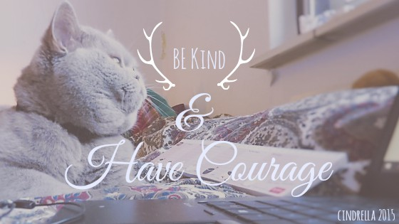be kind & have courage