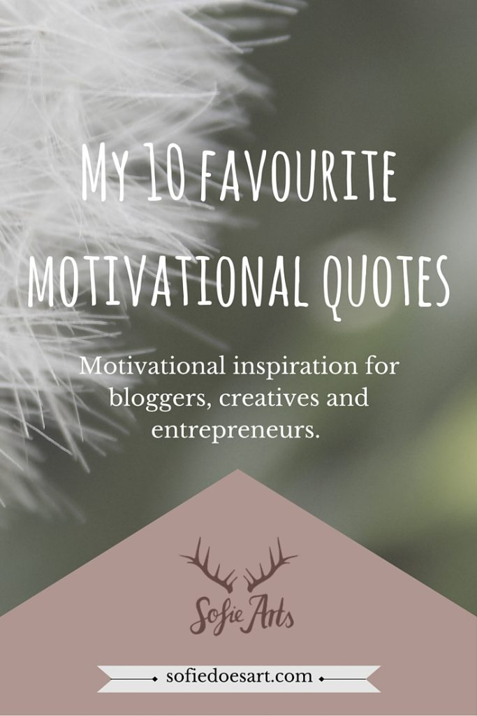 Need a little motivation today? I am sharing some of my favourite inspirational and motivational quotes and sayings! For bloggers, creatives and entrepreneurs who need  encouragement.