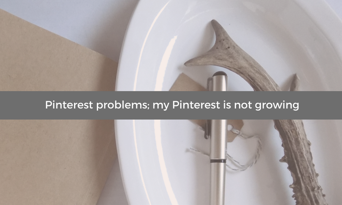 Pinterest problems; my Pinterest is not growing