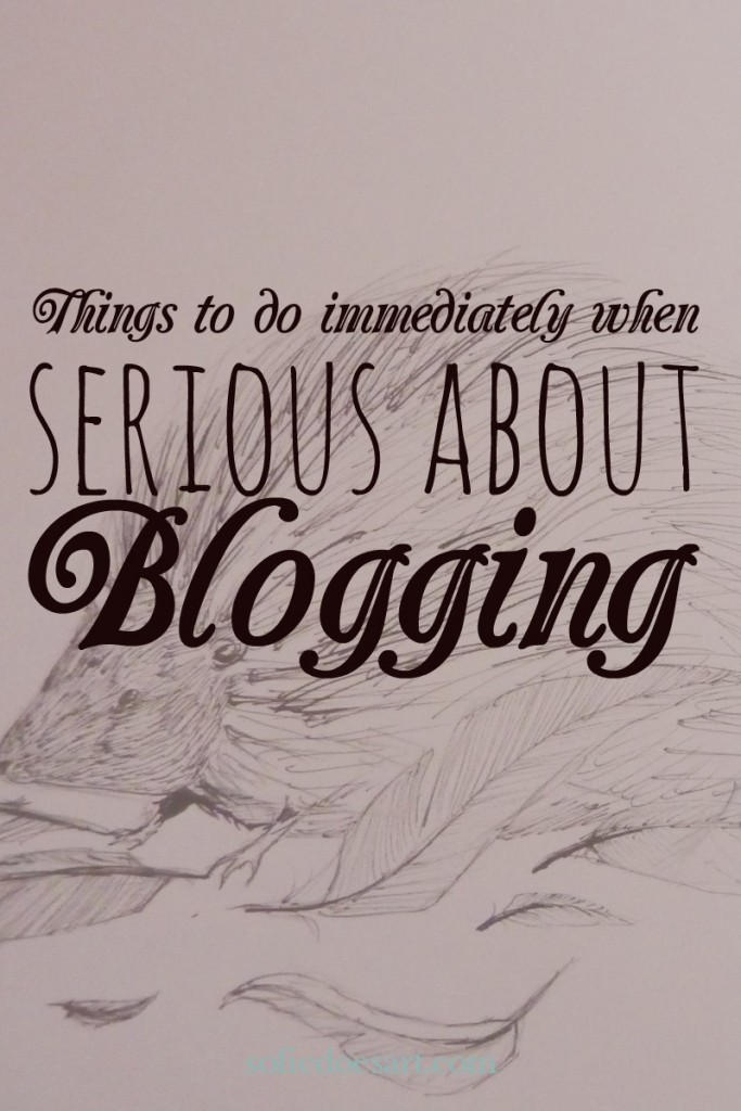 Things to do immediately when serious about blogging