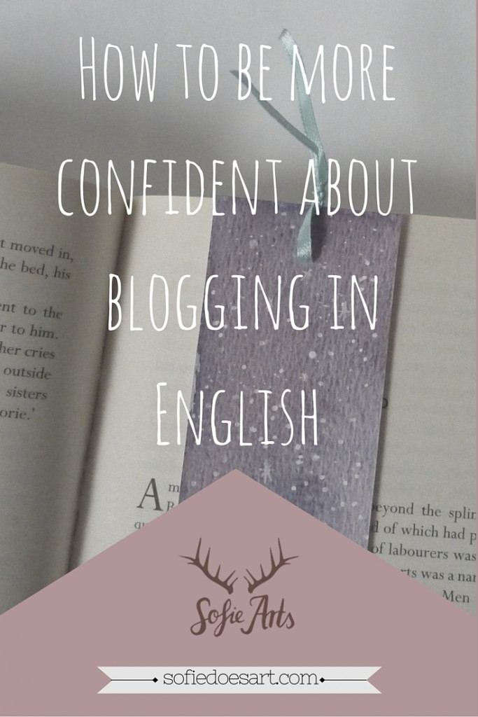 How to be more confident about blogging in English when that is not your first language! Fro all those bloggers who are brave enough to write in another language!