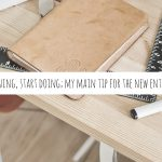 Stop learning, start doing; my main tip for the new entrepreneur! featured