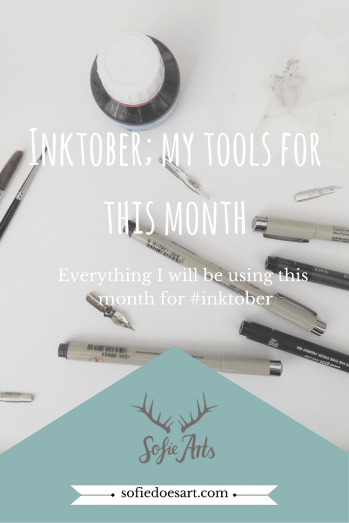Inktober; my tools for this month and why you might join Inktober!