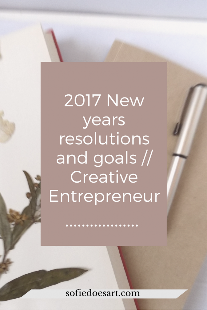 New years resolutions of a creative entrepreneur for a better 2017!
